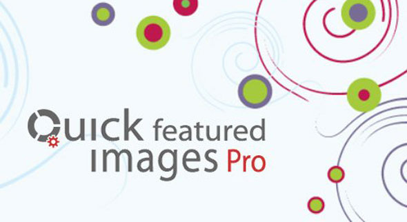 Quick Featured Images Pro v9.0.0 - WordPress Plugin