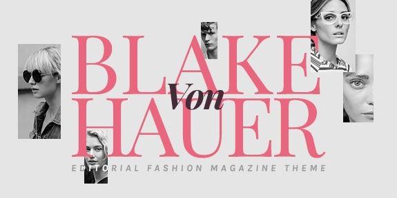 Blake von Hauer v6.0 - Editorial Fashion Magazine Theme